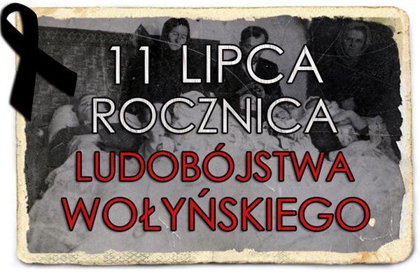 11 lipca - Rocznica Ludobójstwa Wołyńskiego