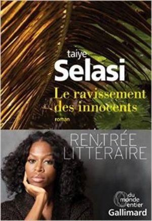 Selasi, Taiye - Le ravissement des innocents
