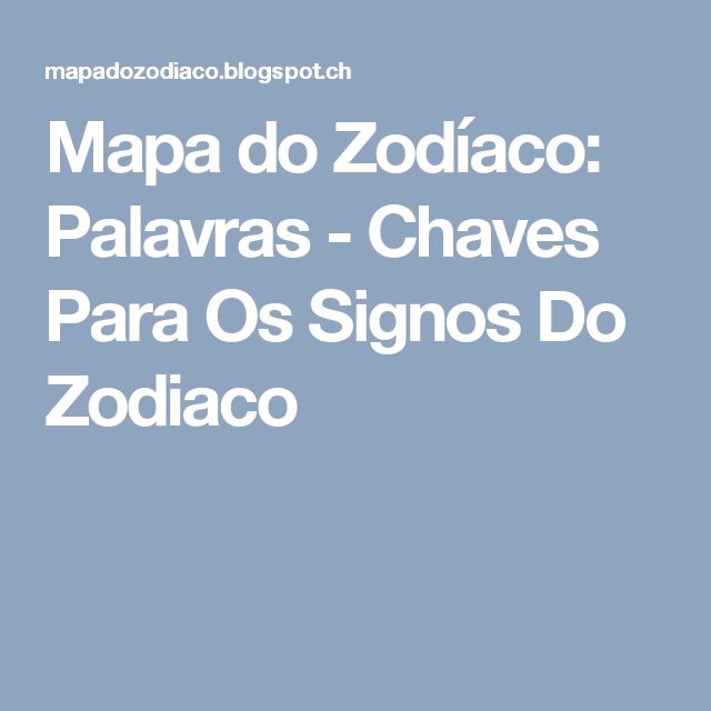 Mapa do Zodíaco: Palavras - Chaves Para Os Signos Do Zodiaco