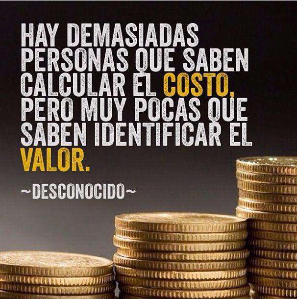 Hay demasiadas personas que saben calcular el costo, pero muy pocas que saben identificar el valor.