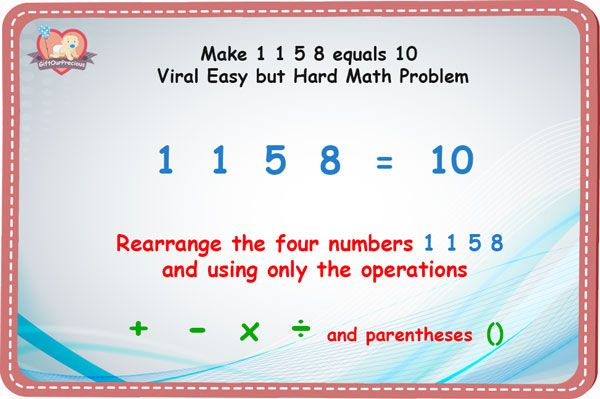 Make 1 1 5 8 Equals 10 Viral Easy But Hard Math Problems Gift Our Precious Math Problems Internet Funny Equality