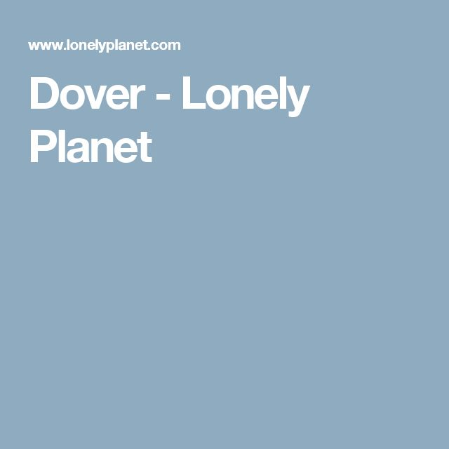 Dover - Lonely Planet