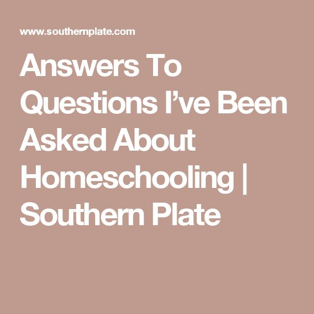 Answers To Questions I've Been Asked About Homeschooling | Southern Plate
