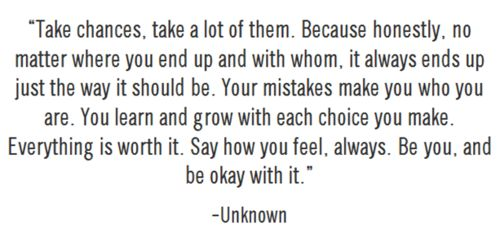 life quote..: Words Of Wisdom, Life Quotes, Take Chances, Remember This, Inspiration, Life Lessons, Be You, Things, Living