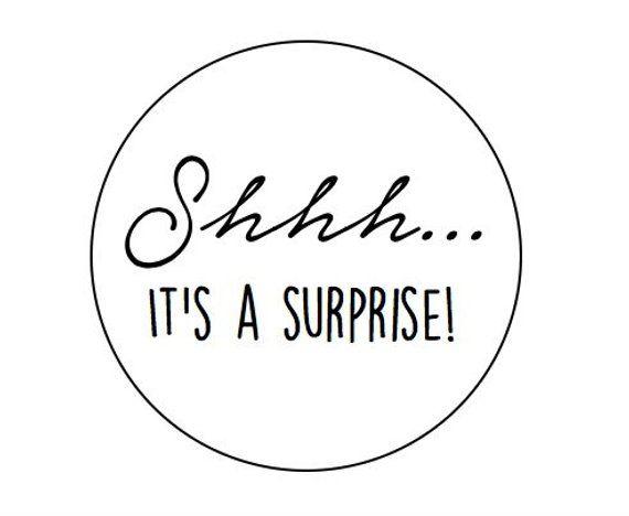 Shhh its a surprise