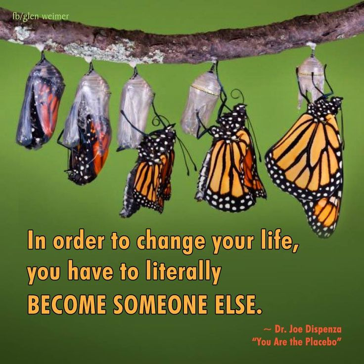 Dr. Joe Dispenza quote: in order to change your life, you have to literally become someone else.