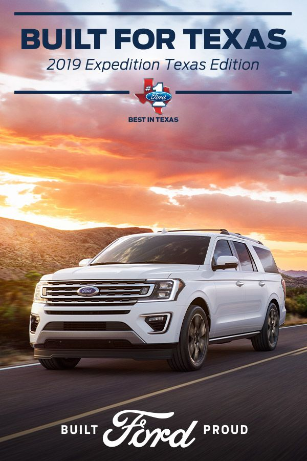 Introducing The 2019 Ford Expedition Texas Edition Built For