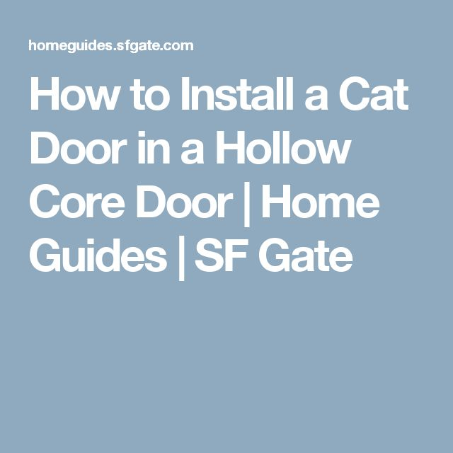 How to Install a Cat Door in a Hollow Core Door | Home Guides | SF Gate