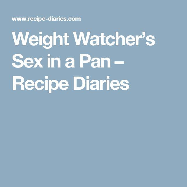 Weight Watcher's Sex in a Pan – Recipe Diaries