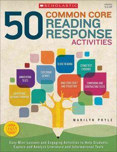 50 Common Core Reading Response Activities: Grades 5 & Up