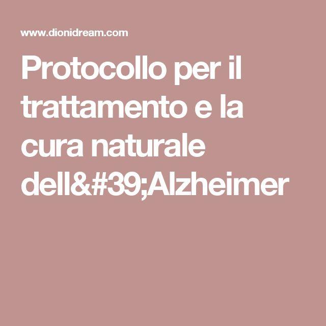 Protocollo per il trattamento e la cura naturale dell'Alzheimer