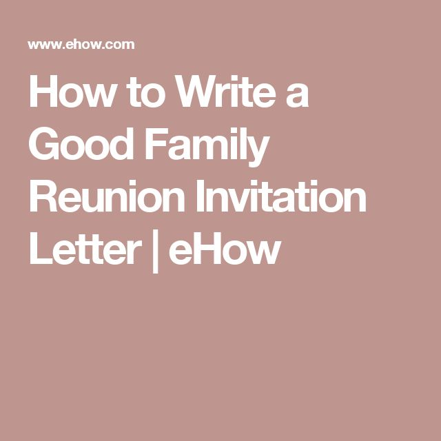 How to Write a Good Family Reunion Invitation Letter | eHow