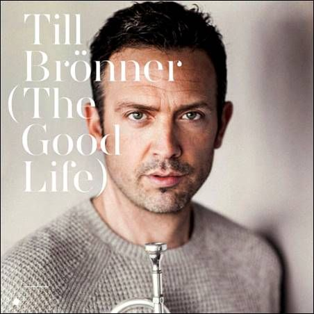 soultrainonline.de - REVIEW: Till Brönner – The Good Life (Okeh/Masterworks/Universal Music)!