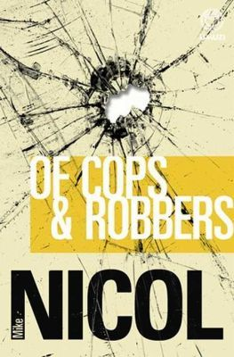 Of Cops & Robbers by Mike Nicol. A great read!