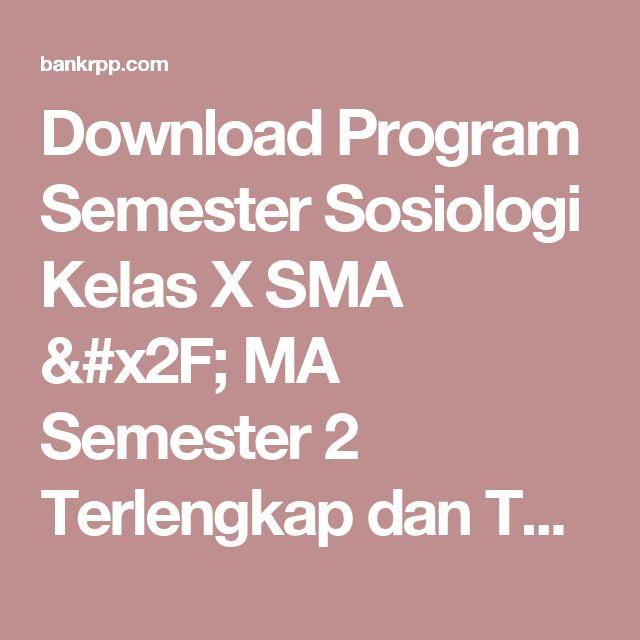 Download Program Semester Sosiologi Kelas X SMA / MA Semester 2 Terlengkap dan Terbaru - BankRPP.Com