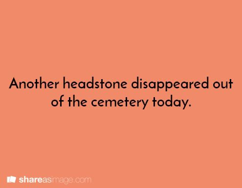 another headstone disappeared out of the cemetery today