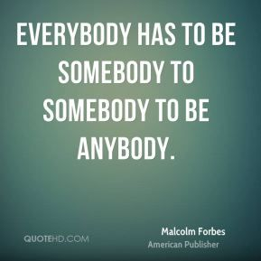More Malcolm Forbes Quotes on www.quotehd.com - #quotes #anybody #everybody #somebody