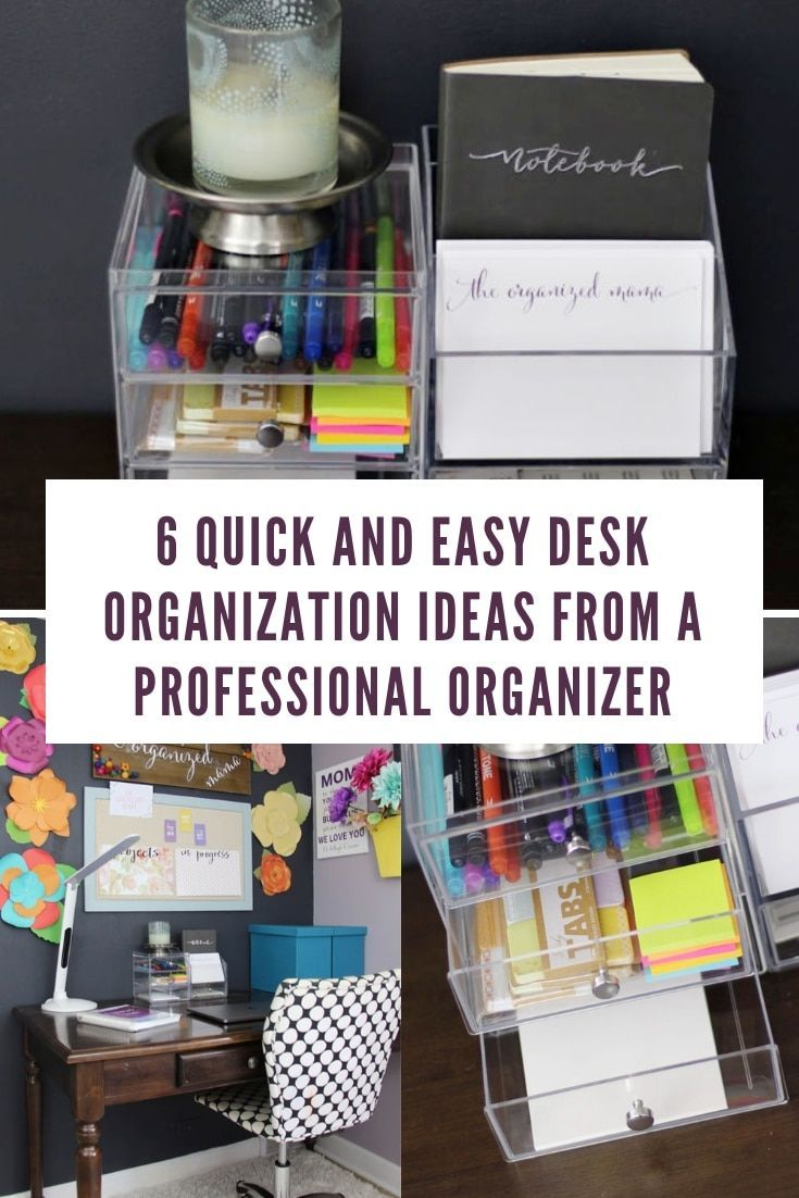 6 Quick And Easy Desk Organization Ideas From A Professional The Organized Mama Work Desk Organization Small Desk Organization Desk Organization Workspaces