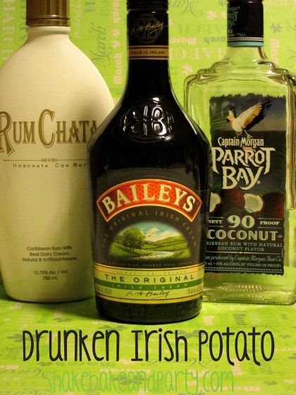 The Drunken Irish Potato  2 oz Rumchata  1 oz Parrot Bay Coconut Rum  2 oz Baileys Irish Cream  ice  Combine ingredients in a cocktail shaker, shake, drink, make another!