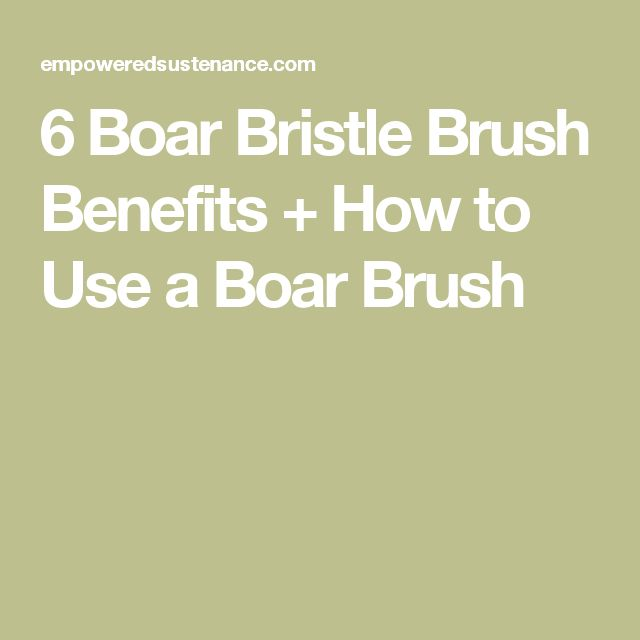 6 Boar Bristle Brush Benefits + How to Use a Boar Brush