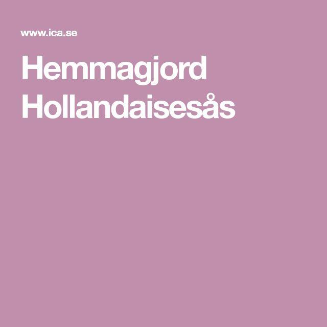 Hemmagjord Hollandaisesås
