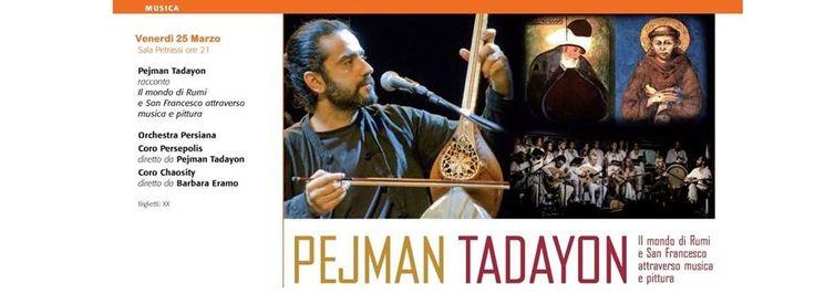 Pejman Tadayon racconta Il mondo di Rumi e San Francesco atraverso musica e pittura