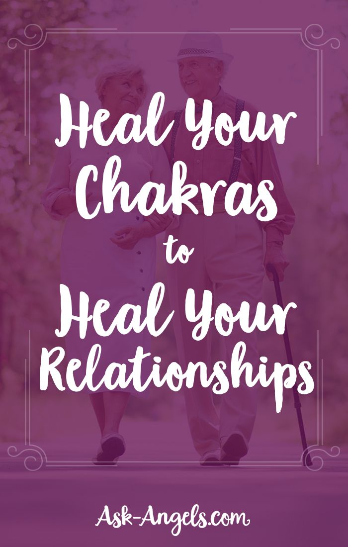 Heal Your Chakras to Heal Your Relationships