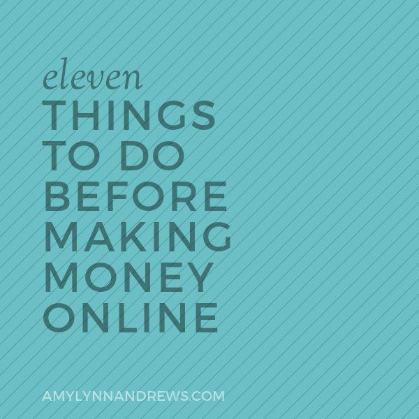 12 Things To Do Before Making Money Online Business