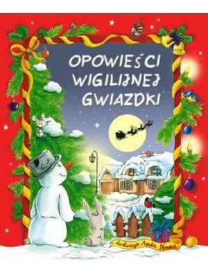 """""""Opowieści Wigilijnej Gwiazdki"""" to pełne uroku i ciepła świątecznego opowiadania, które pozwolą Twojemu dziecku odkryć magię Świąt Bożego Narodzenia."""