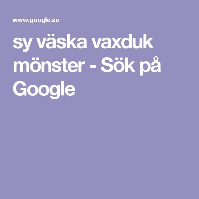 sy väska vaxduk mönster - Sök på Google