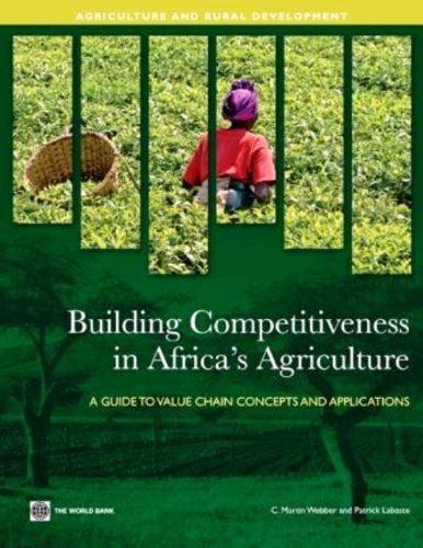 Building Competitiveness in Africa's Agriculture (Agriculture and Rural Development Series) by C. Martin Webber. $21.62. Author: C. Martin Webber. 208 pages. Publisher: world bank publications (December 16, 2009)