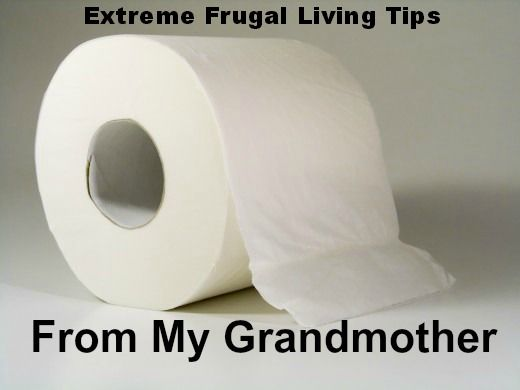 Extreme Frugal Living Tips From My Grandmother