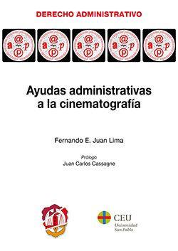 Ayudas administrativas a la cinematografía / Fernando E. Juan Lima. - 2017