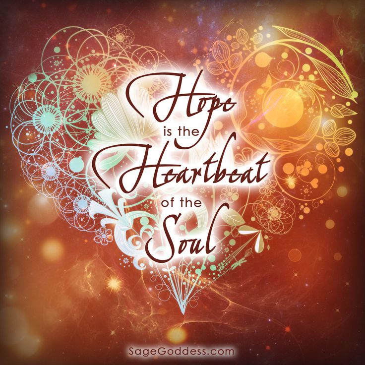 Rest your right hand over your heart chakra and take a deep clarifying breath. What makes your soul thrum with the rhythm of hope today?