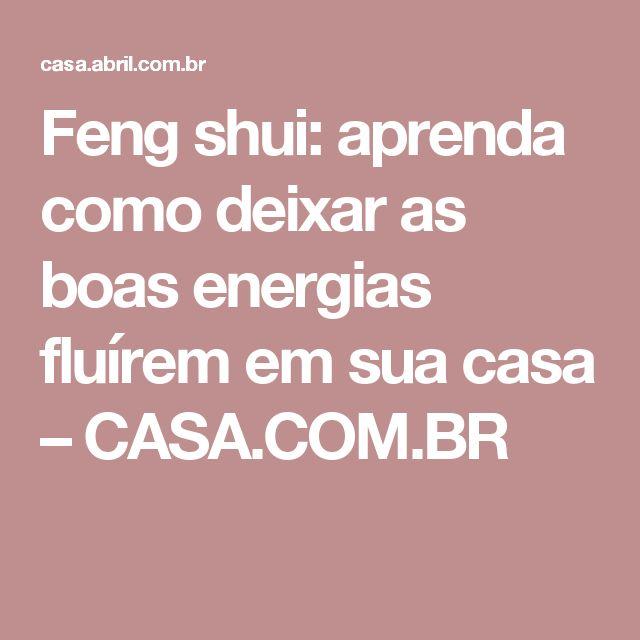 Feng shui: aprenda como deixar as boas energias fluírem em sua casa – CASA.COM.BR