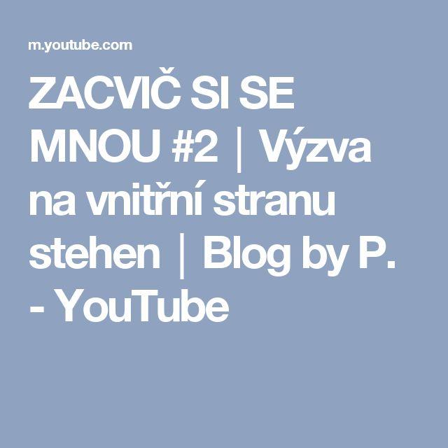 ZACVIČ SI SE MNOU #2│Výzva na vnitřní stranu stehen│Blog by P. - YouTube