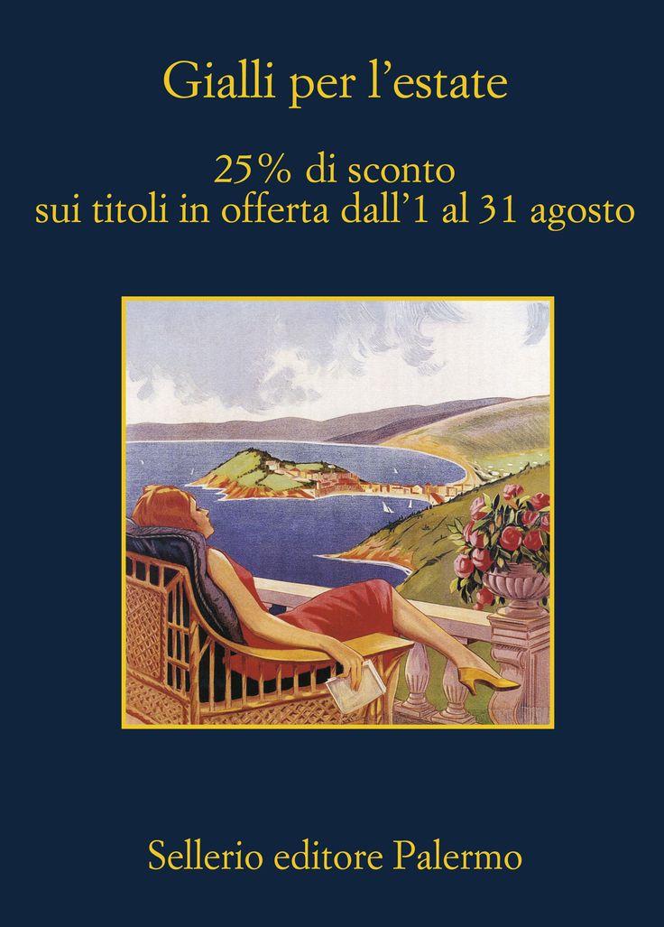 Per tutto il mese di agosto nelle librerie italiane potrai acquistare una selezione di romanzi gialli Sellerio con lo sconto del 25%. Buona lettura a tutti!
