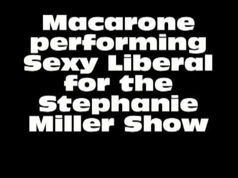 SEXY LIBERAL (Stephanie Miller Show Rap) by Macarone
