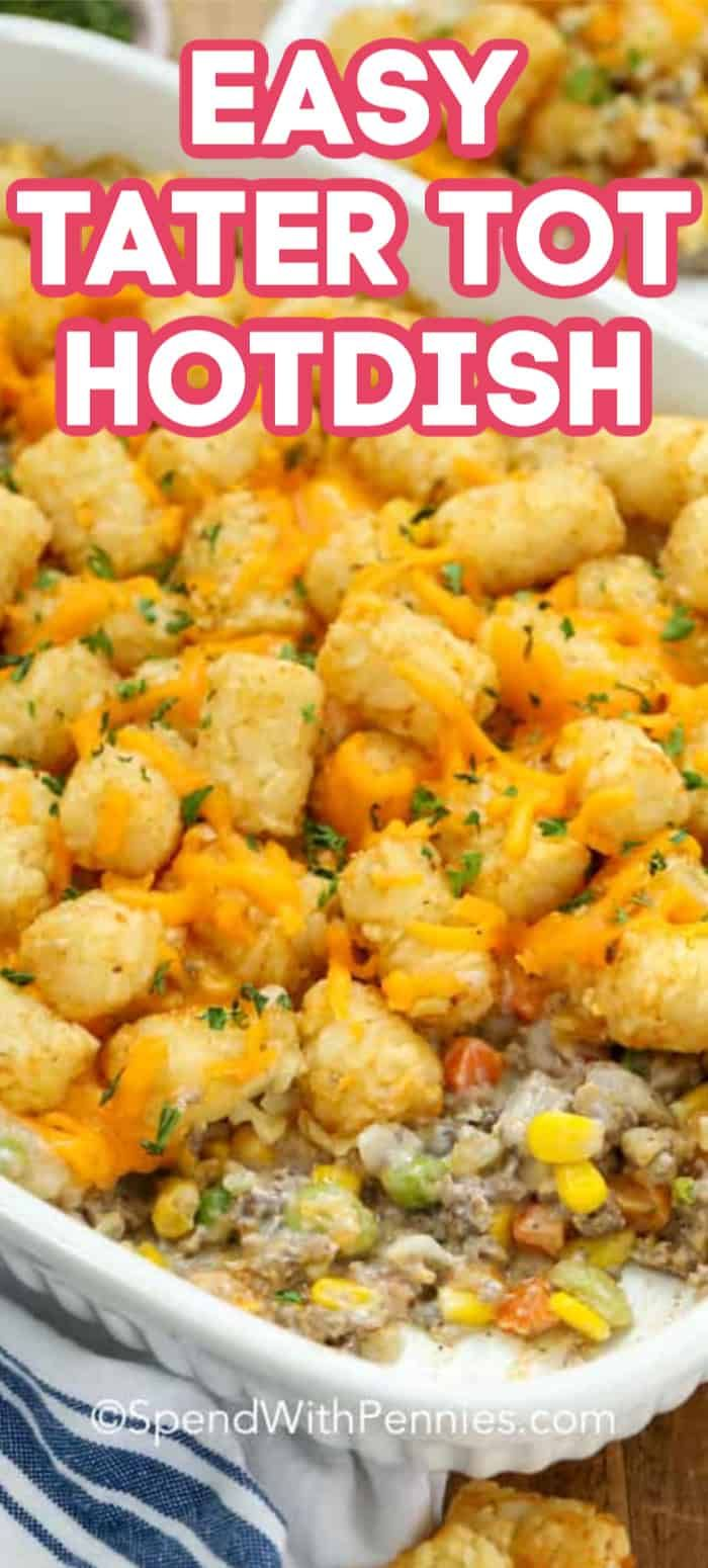This Creamy Tater Tot Hotdish Is A Classic Go To Supper Recipe That Is Ready In Under An Hour In 2020 Hotdish Recipes Easy Tater Tots Tater Tot Hotdish