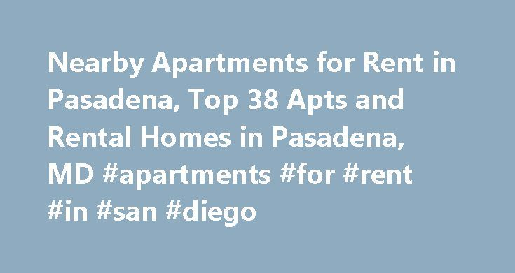 Nearby Apartments for Rent in Pasadena, Top 38 Apts and Rental Homes in Pasadena, MD #apartments #for #rent #in #san #diego http://apartments.remmont.com/nearby-apartments-for-rent-in-pasadena-top-38-apts-and-rental-homes-in-pasadena-md-apartments-for-rent-in-san-diego/  #pasadena apartments # Pasadena, MD Apartments and Homes for Rent Moving To: XX address The cost calculator is intended to provide a ballpark estimate for information purposes only and is not to be considered an actual quote…