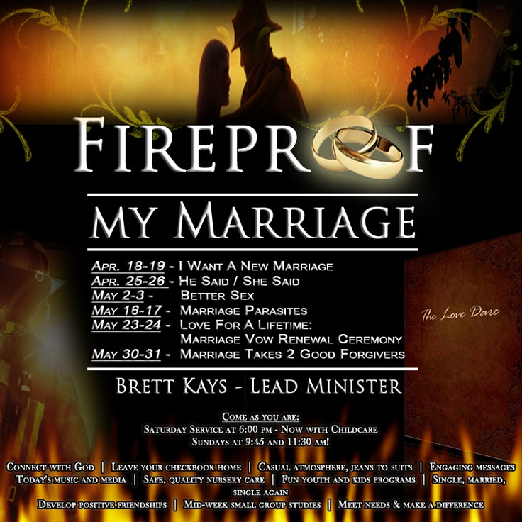 fireproof marriage and god How to fireproof your remarriage jeff and judi parziale remarriage is a unique experience, different in many ways from first-time marriages make no mistake though, god stands for your remarriage and wants to bless it marriage is hard work and  make your faith in god the cornerstone of your marriage discover together ways to encourage each.