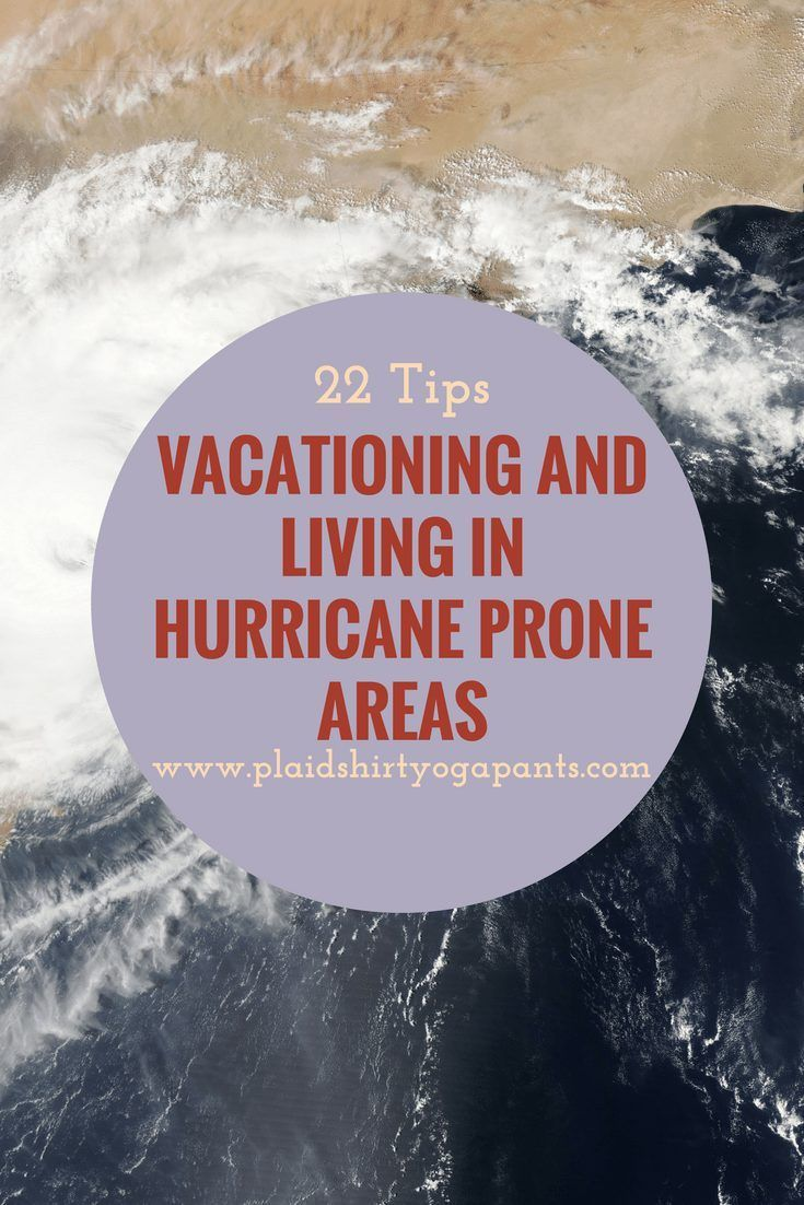 22 Tips For Vacationing And Living In A Hurricane Prone Area Plaid Shirt Yoga Pants Hurricane Vacation Traveling By Yourself