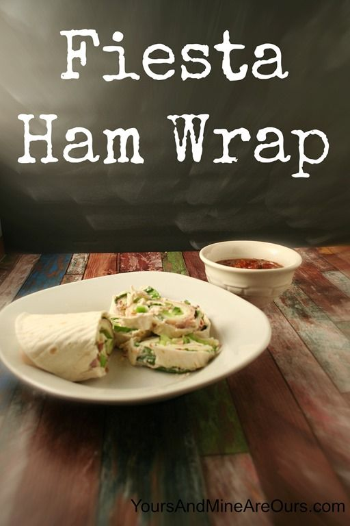 Fiesta Ham Wraps - Yours and Mine ARE Ours