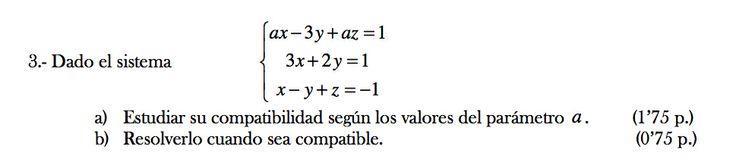 Ejercicio 3B 2010-2011 Junio. Propuesto en examen pau de Canarias. Matemática. Sistemas de ecuaciones.