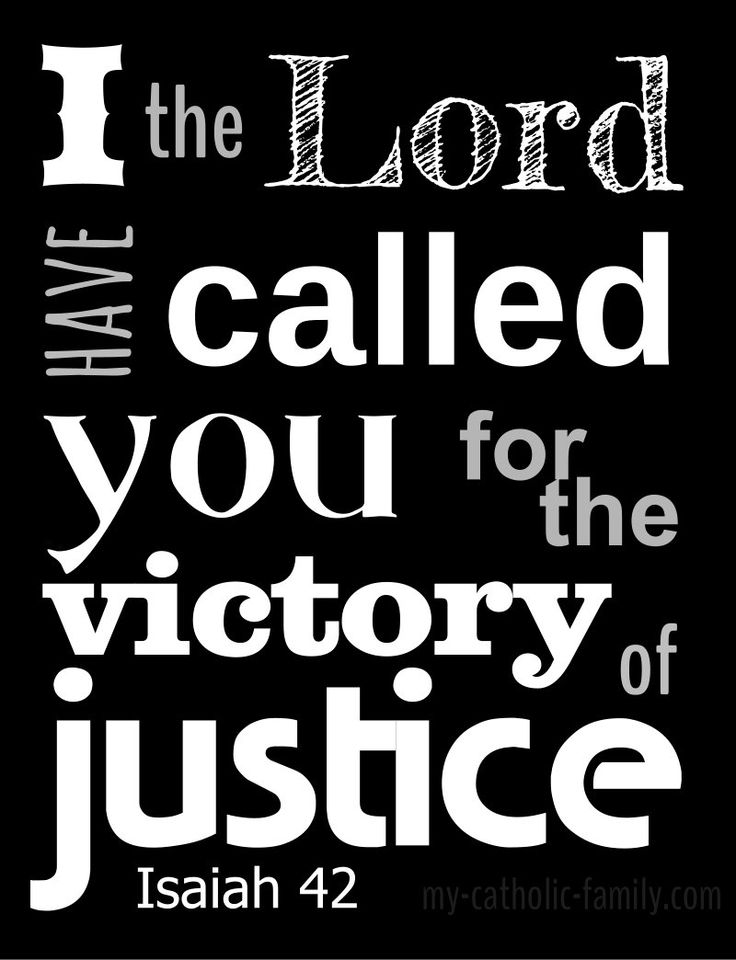 I the Lord have called you for the victory of justice