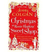 * Standalone sequel to the much-loved and bestselling Welcome to Rosie Hopkins' Sweetshop of Dreams, winner of the RNA Romantic Novel of the Year Award 2013   * Curl up with Rosie and her family as they prepare for a very special Christmas ...