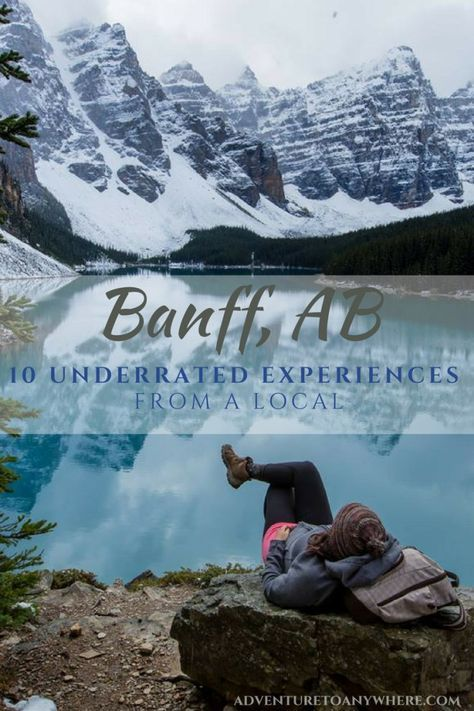 10 Underrated Experiences in Banff, Canada, from a Local.    You know about Lake Louise, Moraine Lake, The Banff Springs Hotel, and Johnston Canyon...but when you're ready to escape the crowds, here are a few hidden gems in Banff National Park to check out.
