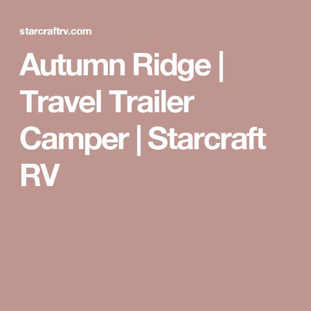 Autumn Ridge | Travel Trailer Camper | Starcraft RV