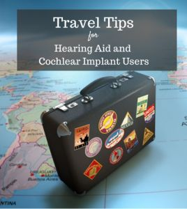 Travel tips for hearing aid and cochlear implant users