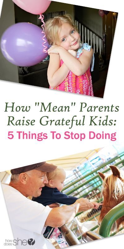 How 'Mean' Parents Raise Grateful Kids: 5 Things to STOP Doing